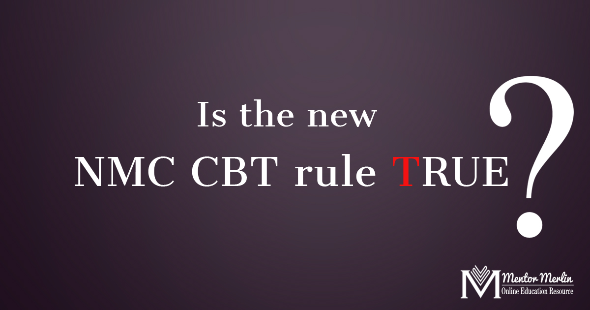 Is the new NMC CBT rule TRUE?